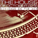 CISKOMAN ON THE MIX - THE HOUSE OF OCTOBER 2016