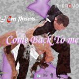 """DJ Ceez Presents...Pheromone...Come Back To Me"""