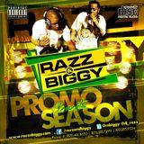 RAZZ AND BIGGY PRESENTS PROMO SEASON