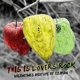 Eziman - This Is Lovers Rock (Valentine's Mixtape)