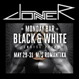 Live @ Monday Bar Black & White Cruise (2014-05-30)