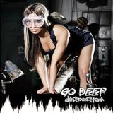 Go Deep 021 - DEEP DESTRUCTION - Immoral Music - Mixed by -Harry The Greek Costas - DWR
