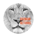 Badman Returns