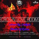 Crown Love Riddim (russian records 2016) Mixed By MELLOJAH FANATIC OF RIDDIM