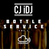 @CJ_iDJ - BOTTLE SERVICE Vol.1