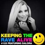 Keeping The Rave Alive Episode 123 featuring Dalora