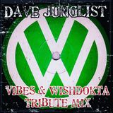 Vibes & Wishdokta Tribute Mix