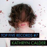 Top Five Records # 7 - Kathryn Calder