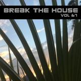 Break The House Vol. 67 - #FUTURE #ELECTRO #DEEP #DARKROOMPERFUME