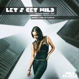 Let's Get Wild #016 - Von Di Carlo