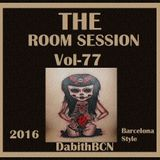 THE ROOM SESSION VOL-77 DabithBCN 2016