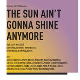 Exposition «The Sun Ain't Gonna Shine Anymore» - Eclairage - La Quotidienne