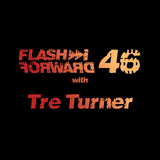 Flash Forward # 46 w. Tre Turner