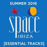 Space Ibiza - Summer 2016 [Essential Tracks]