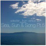 Sea, Sun & Song Pt. 5