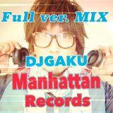 DJGAKU Manhattan Records in mix~NEW FULL VER.~