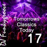 DJ Funkygroove Tomorrows Classics Today #17