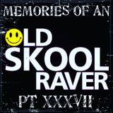 Memories Of An Oldskool Raver Pt XXXVII