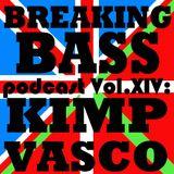 BREAKING BASS podcast Vol.XIV: KIMP VASCO
