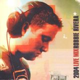 Robbie Rivera (Miami) – 2004 Live Mix