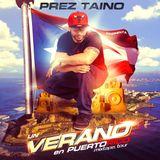 Un Verano En Puerto Rico-Mixtape-PrezTaino-(732)-8DJ-Prez