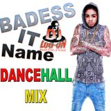 DJ LOGON- BADNESS IT NAME DANCEHALL MIXTAPE