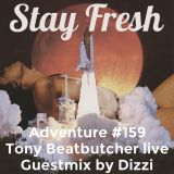 Adventure #159 Tony Beatbutcher live fingertablism & a very funky guestmix by Dizzi
