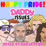 DADDY ISSUES VOL 1. MIXED BY BORJA PEÑA