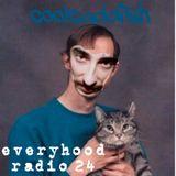coolcaddish-everyhood radio 24.