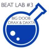BEAT LAB #3 BIG DOOB / DRAX / DAXTA ( + HOST DNC & CROC)