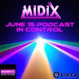 MIDIX June 15 Podcast In Control