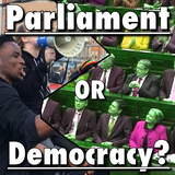 Parliament or Democracy? A History of Both, A Choice to Make