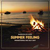 Alexo B & Dj Alex - Summer Feeling (Promotional Mix July 2017)