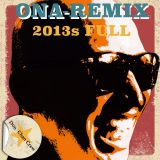 ONA-REMIX 2013's FULL