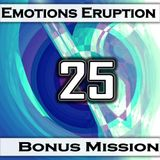 Emotions Eruption [Bonus Mission 25 'PowerUp']