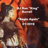 DJ Ron King Burrell - Begin Again (01-2019)