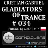 Gladiators Of Trance #34 (17.02.2012) - Guest Mix: Darkployers (Poland) -- Cristian Gabriel