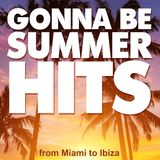 GONNA BE SUMMER HITS - from Miami to Ibiza compilation megamix