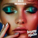 Disco Orchestral 17 (Special Besame mucho)