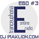 DJ IRAKLION - E60 [#3](Radio TrancEuphoria)