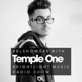 #045 BrightLight Music Radio Show with Temple One [Guest Mix]