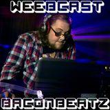 Weebcast Episode 8 - BaconBeatz Funk Mix