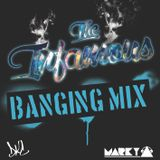 Banging Mix (The Infamous)