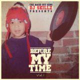 DJ SKILLZ: BEFORE MY TIME VOL. 1