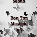 Sebuh - Bon Ton Musique #7