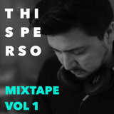 THISPERSO // MixTape Vol 1