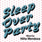 NINA MENDOZA - Sleep Over Party