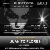Planet Ibiza - LIVE SESSION - Juanito Flores @Waters Club - Goa (11.02.2017)