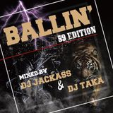 BALLIN' -59EDITION- MIXED BY DJ JACKASS & DJ TAKA