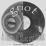 Griot: A History in Words and Music